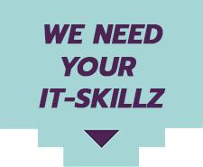 Vi har brug for dine IT-skillz
